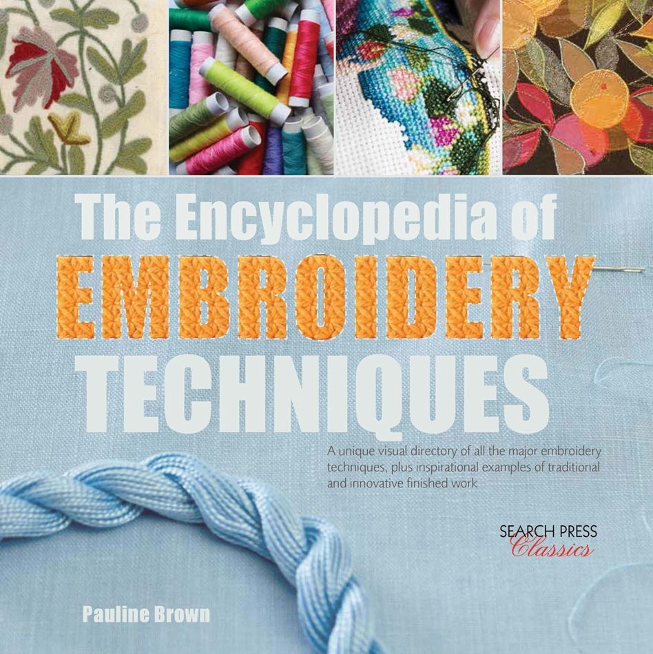 Ency. Of Embroidery Techniques